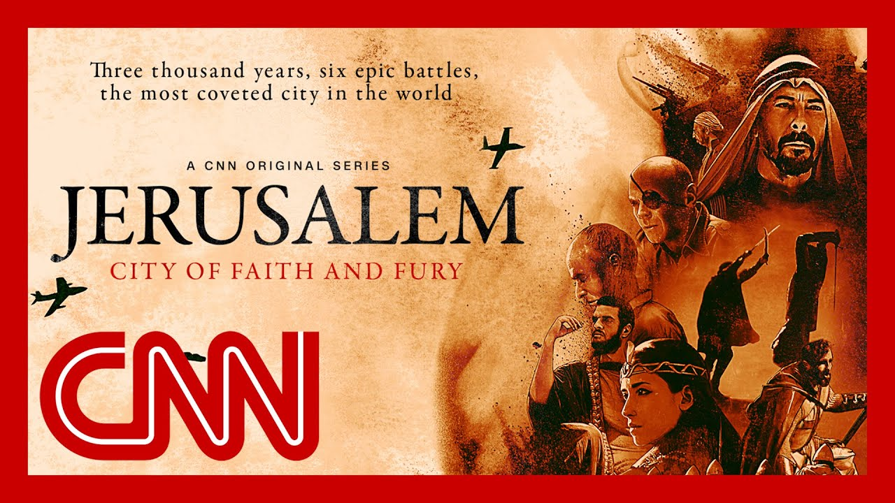 cnn-series-tells-the-story-of-jerusalem-one-of-the-most-controversial-cities-in-history