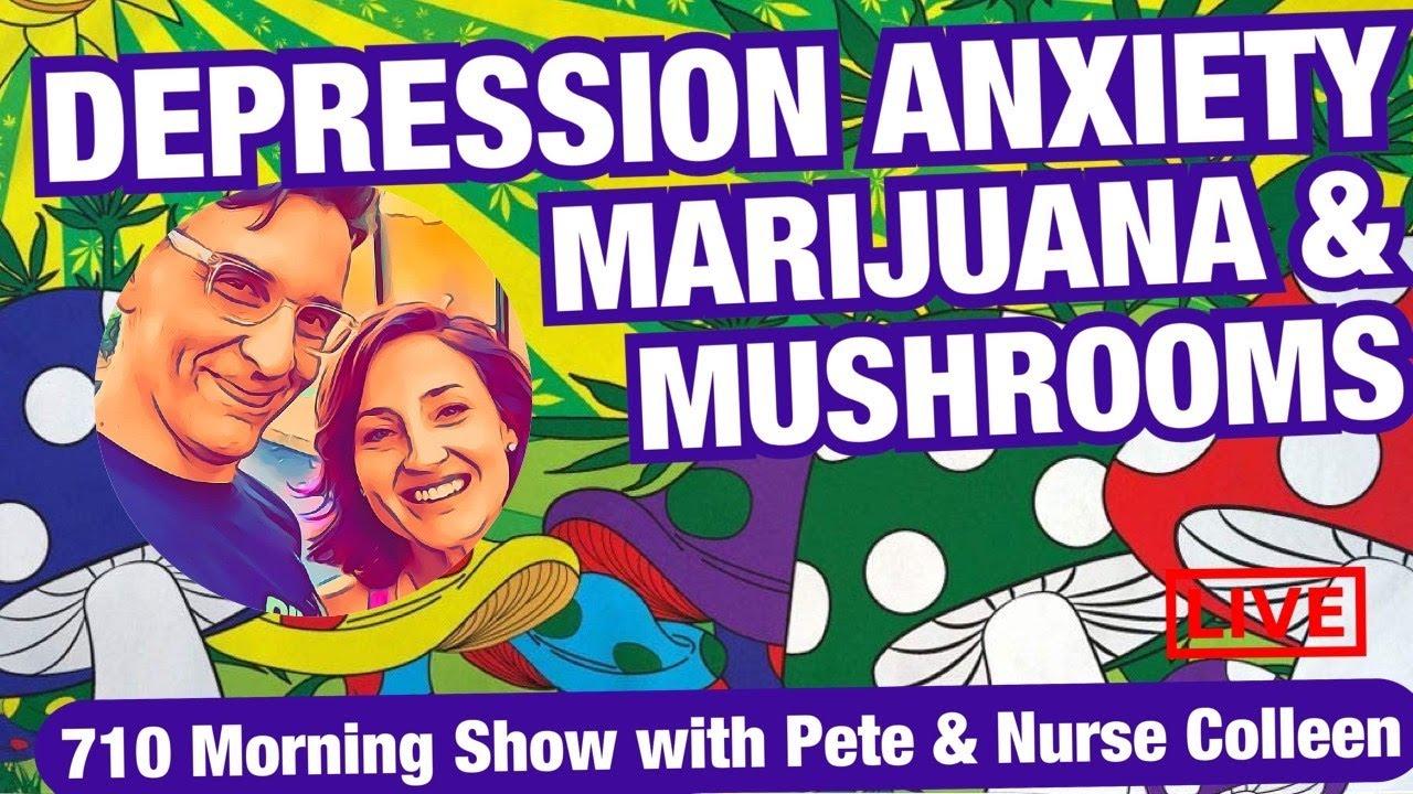 marijuana-mushrooms-depression-anxiety-710-morning-show