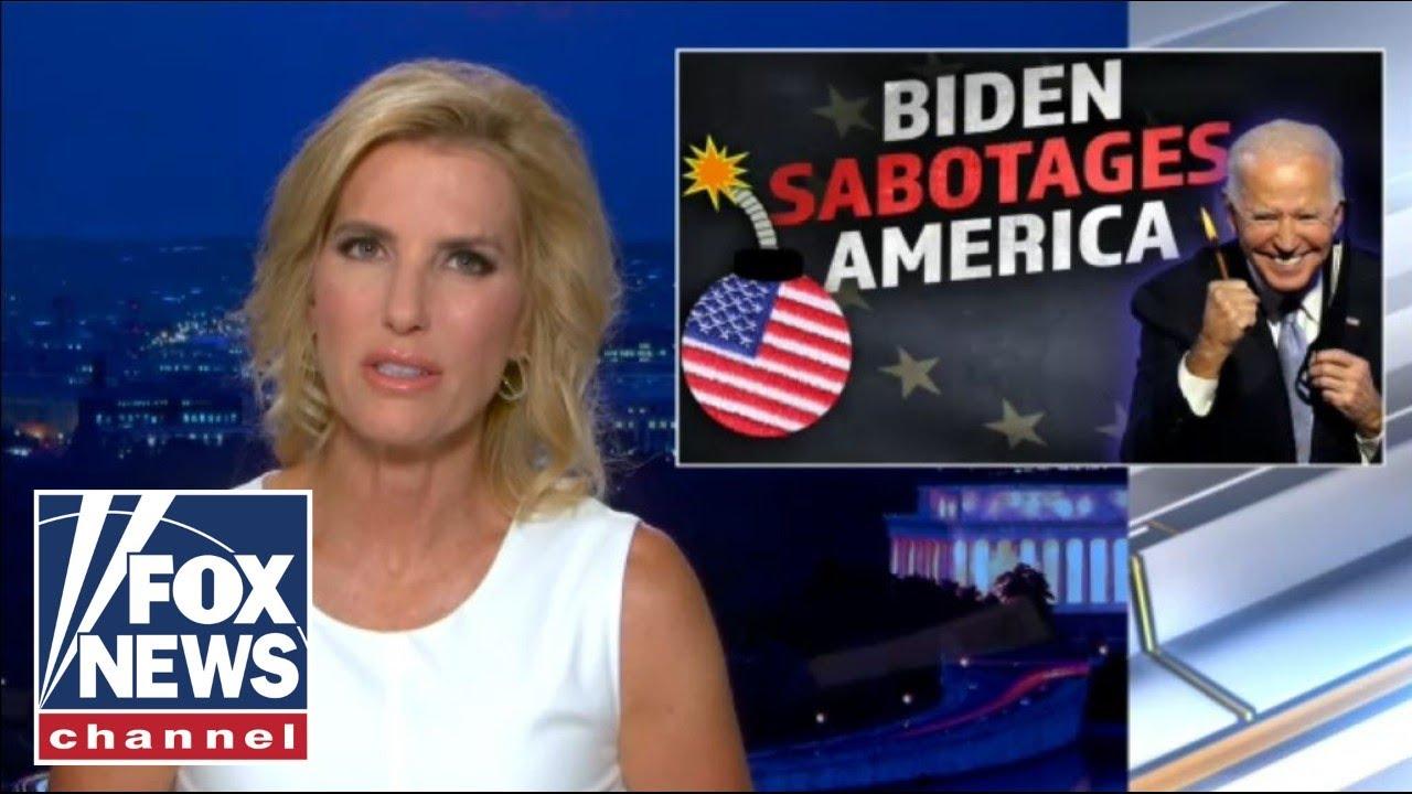 ingraham-how-biden-is-sabotaging-america